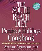 The South Beach diet : parties & holidays cookbook