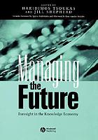 Managing the future : foresight in the knowledge economy