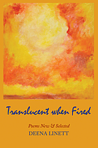 Translucent when fired : poems new & selected