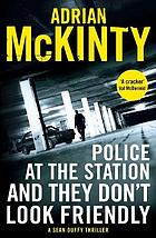 Police at the station and they don't look friendly : [No. 6 : Sean Duffy thriller]
