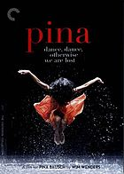 Pina : Dance, dance, otherwise we are lost