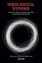 Ideological storms : intellectuals, dictators, and the totalitarian temptation