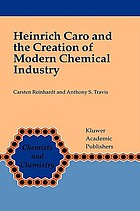 Heinrich Caro and the creation of modern chemical industry