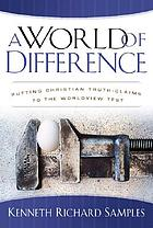 A world of difference : putting Christian truth-claims to the worldview test