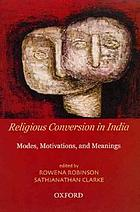 Religious conversion in India : modes, motivations, and meanings