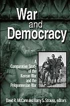 War and democracy : a comparative study of the Korean War and the Peloponnesian War