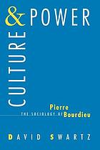 Culture & power : the sociology of Pierre Bourdieu