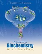 Principles of biochemistry : with a human focus