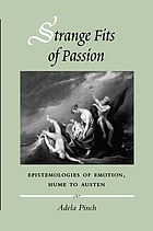 Strange fits of passion : epistemologies of emotion, Hume to Austen