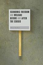 Economic Freedom and Welfare Before and After the Crisis.