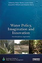 Water policy, imagination and innovation : interdisciplinary approaches