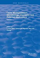 Lignin biodegradation : microbiology, chemistry, and potential applications. Volume I