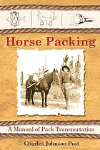 Horse packing : a manual of pack transportation