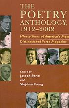 The Poetry anthology, 1912-2002 : ninety years of America's most distinguished verse magazine
