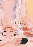 Drop dead cute : the new generation of women artists in Japan