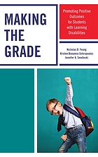 Making the grade : promoting positive outcomes for students with learning disabilities