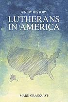 Lutherans in America : a new history