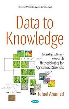 Data to knowledge : interdisciplinary research methodologies for agricultural sciences