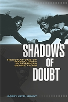 Shadows of doubt : negotiations of masculinity in American genre films