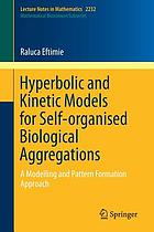Hyperbolic and kinetic models for self-organised biological aggregations : a modelling and pattern formation approach