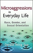 Microaggressions in everyday life : race, gender, and sexual orientation