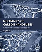 Mechanics of carbon nanotubes : fundamentals, modeling and safety