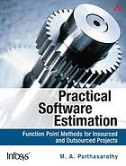 Practical software estimation : function point methods for insourced and outsourced projects