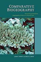 Comparative biogeography : discovering and classifying biogeographical patterns of a dynamic earth