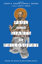 Paul and the giants of philosophy : reading the apostle in Greco-Roman context
