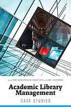Academic library management : case studies