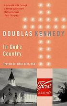 In God's country : travels in the Bible belt, USA
