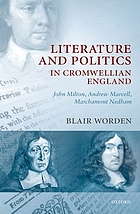Literature and politics in Cromwellian England : John Milton, Andrew Marvell, Marchamont Nedham