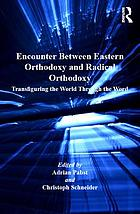 Encounter between eastern orthodoxy and radical orthodoxy : transfiguring the world through the Word