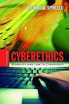 CyberEthics : morality and law in cyberspace