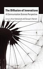The diffusion of innovations : a communication science perspective