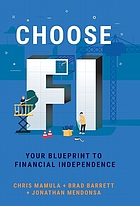 Choose FI : your blueprint to financial independence