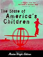 The state of America's children : a report