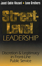 Street-level leadership : discretion and legitimacy in front- line public service