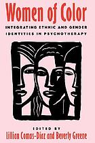 Women of color : integrating ethnic and gender identities in psychotherapy