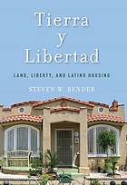 Tierra y libertad : land, liberty, and Latino housing