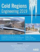 Cold Regions Engineering 2019 : proceedings of the 18th International Conference on Cold Regions Engineering and the 8th Canadian Permafrost Conference, August 18-22, 2019, Quebec City, Canada