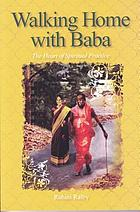 Walking home with baba : the heart of spiritual practice