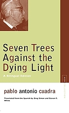 Seven trees against the dying light : a bilingual edition