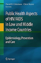 Public health aspects of HIV/AIDS in low and middle income countries : epidemiology, prevention and care