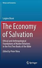 The economy of salvation : ethical and anthropological foundations of market relations in the first two books of the Bible