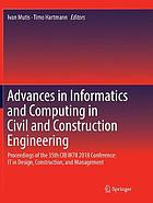 Advances in informatics and computing in civil and construction engineering : proceedings of the 35th CIB W78 2018 Conference: IT in Design, Construction, and Management