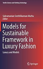 Models for sustainable framework in luxury fashion : luxury and models