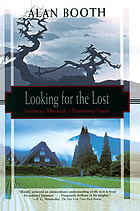 Looking for the lost : journeys through a vanishing Japan