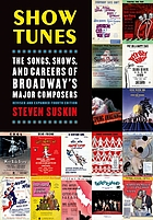 Show tunes : the songs, shows, and careers of Broadway's major composers