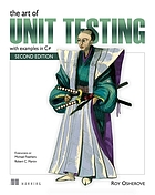 The Art of Unit Testing, Second Edition : with examples in C#